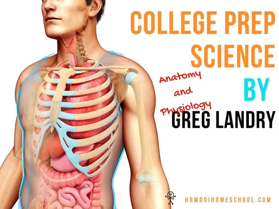 College Prep Science by Greg Landry Anatomy and Physiology.