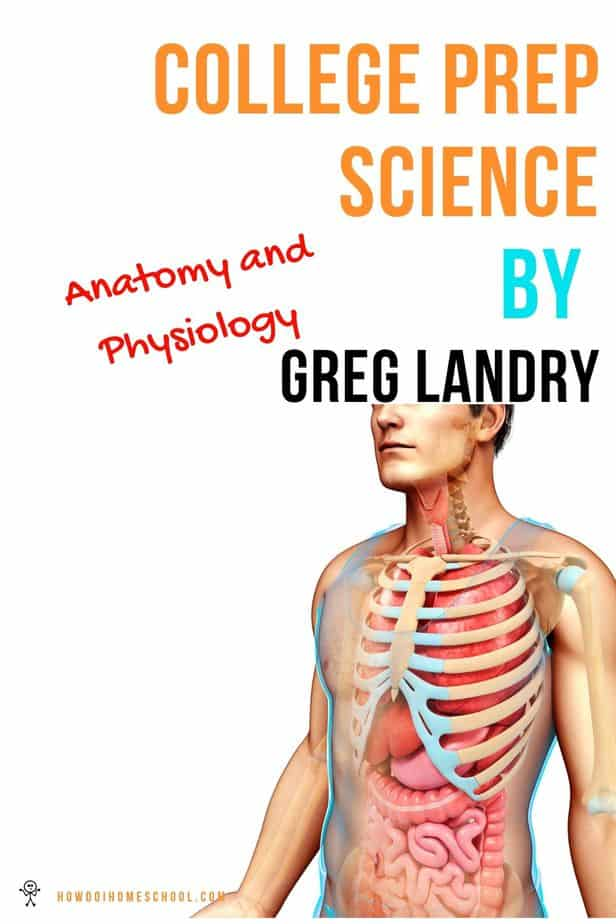 Review of College Prep Science by Greg Landry Anatomy and Physiology. #collegeprepscience #greglandry