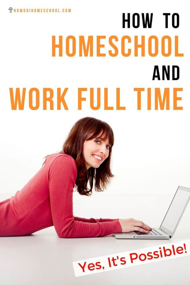 How to Homeschool and Work Full Time! #homeschoolandworking #homeschoolandworkfulltime