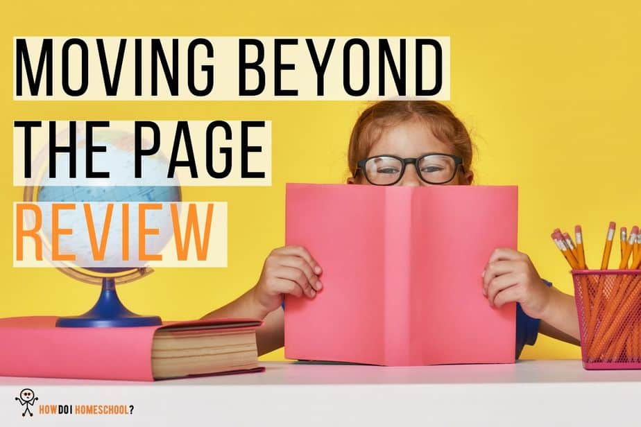 Discover Moving Beyond the Page, a Literature Based Learning Approach for Homeschools.