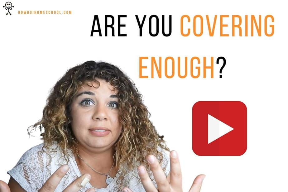 How Do You Know If You're Covering Enough in Homeschool?