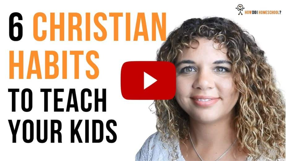 6 Christian Habits to Teach Your Kids.